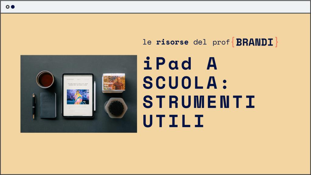 iPad a scuola: strumenti utili per docenti e studenti
